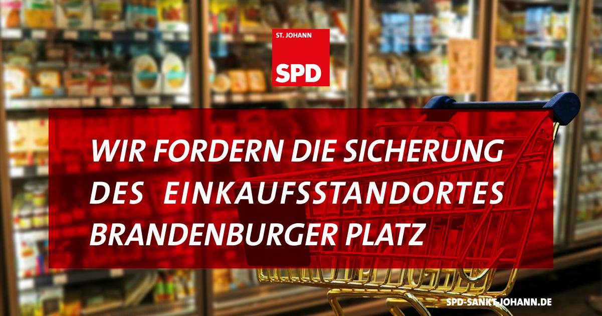 SPD St. Johann fordert Sicherung des Einkaufsstandortes Brandenburger Platz